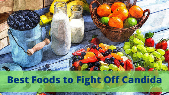 Best Foods to Fight Off Candida